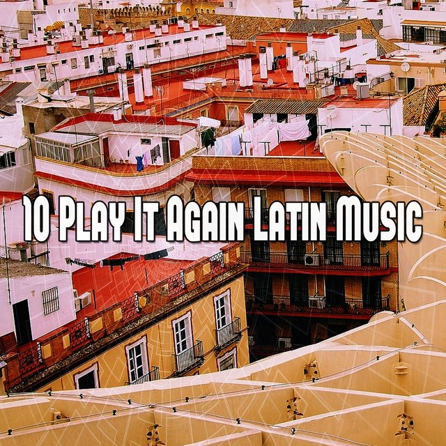 10 Play It Again Latin Music