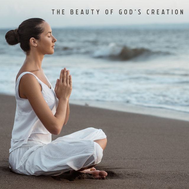 The Beauty of God's Creation - Wonderful Collection of Sounds of Nature That Works Great as a Background for Everyday Prayer and Contemplation of the Bible