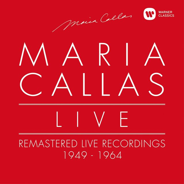 Maria Callas Live - Remastered Live Recordings 1949-1964