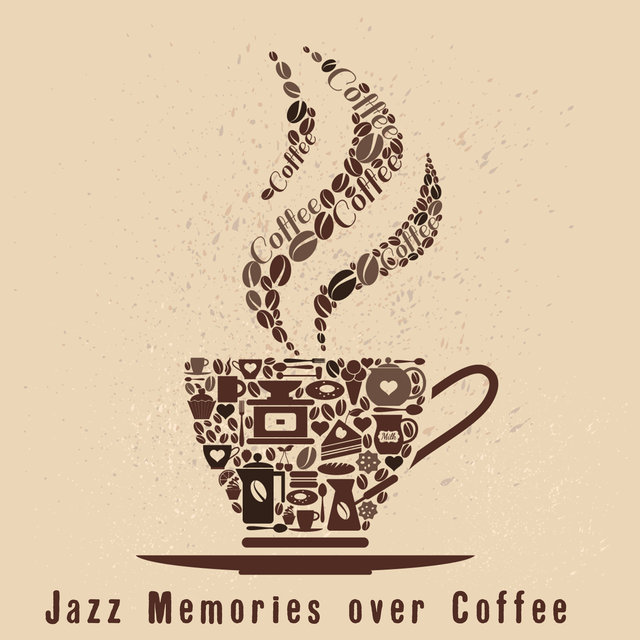 Jazz Memories over Coffee - Amazing Collection of Instrumental Music where You Can Relax