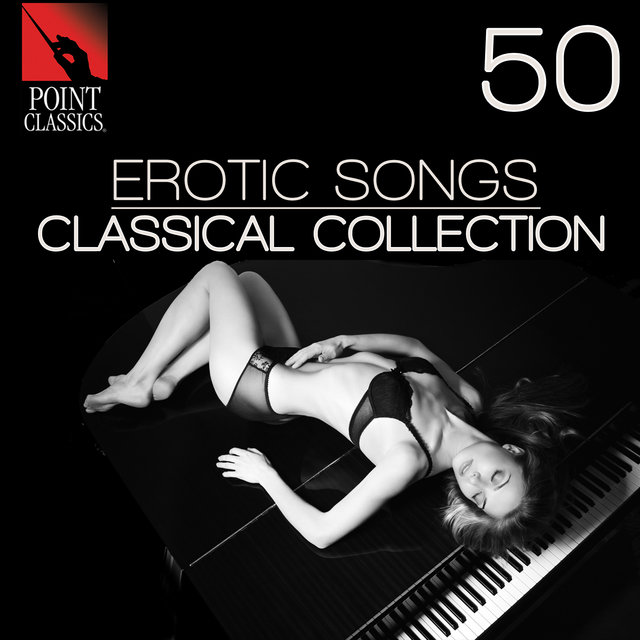 50 Erotic Songs: Classical Collection