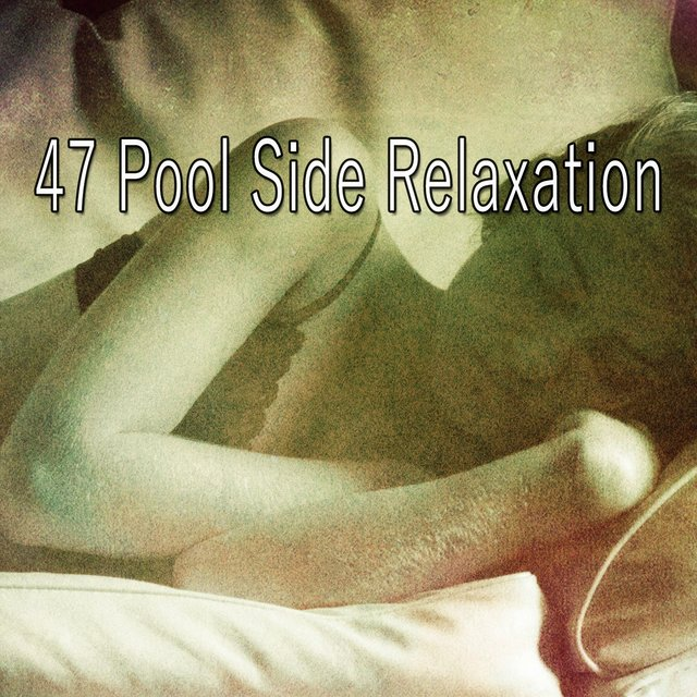 47 Pool Side Relaxation