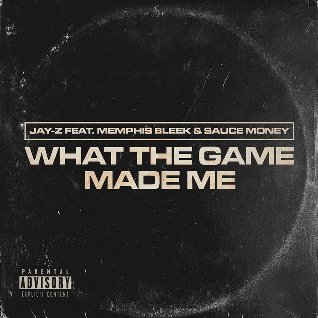 Cover art for album What the Game Made Me by JAY-Z, Memphis Bleek, Sauce Money