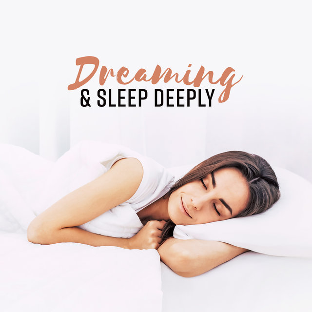 Dreaming & Sleep Deeply – Music for Treatment of Insomnia