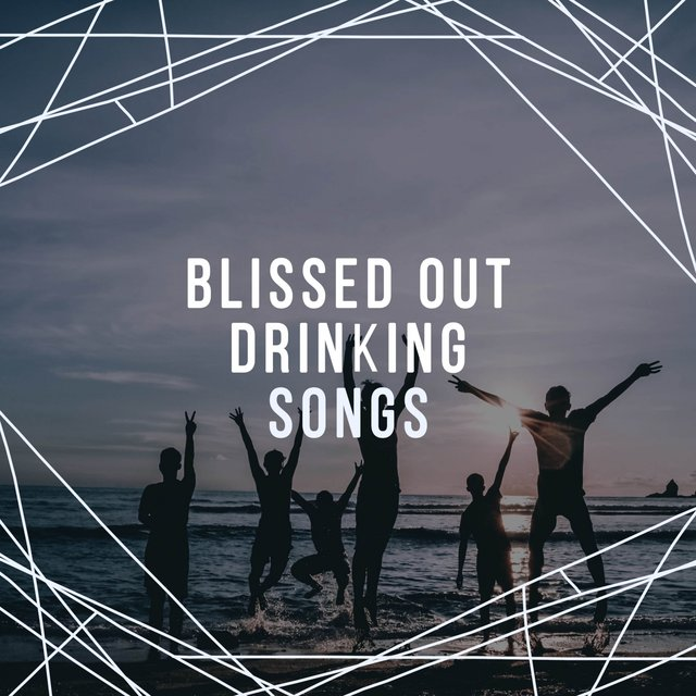 Blissed Out Drinking Songs