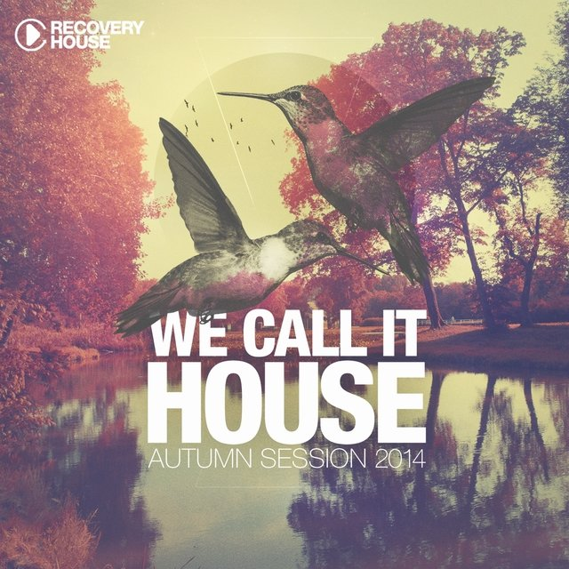 We Call It House - Autumn Session 2014