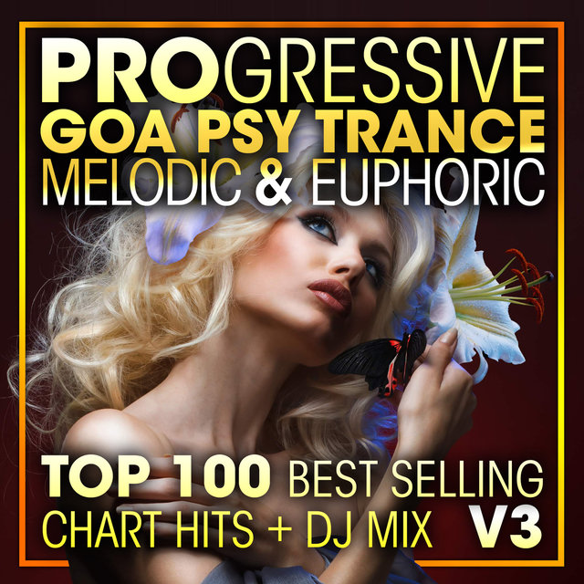 Progressive Goa Psy Trance Melodic & Euphoric Top 100 Best Selling Chart Hits + DJ Mix V3