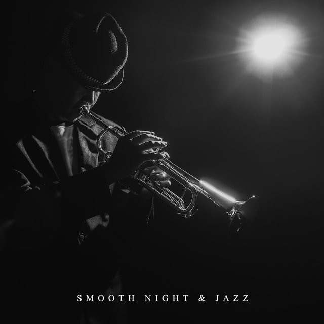 Smooth Night & Jazz: Romantic Time Together, Beautiful Sounds of Sax, Trumpet, Contrabass, Guitar, Piano & More, Music for Couples, Falling in Love