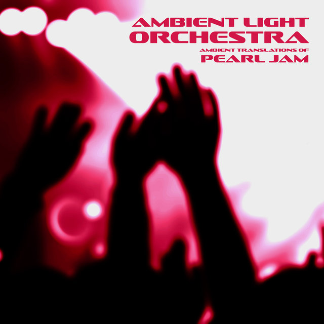 Ambient Translations of Pearl Jam