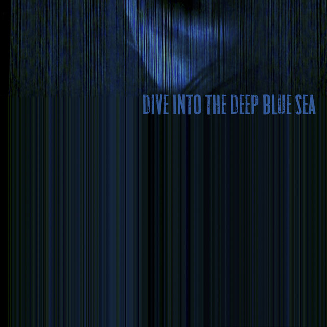 Dive into the Deep Blue Sea (feat. Esther Talia) - Single
