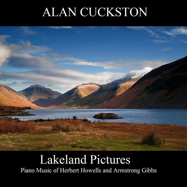 Lakeland Pictures - Piano Music of Herbert Howells and Armstrong Gibbs