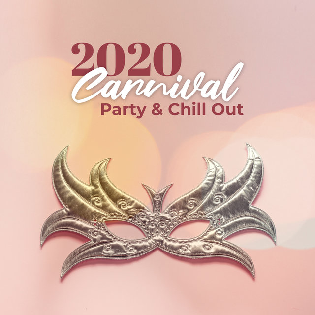 2020 Carnival Party & Chill Out