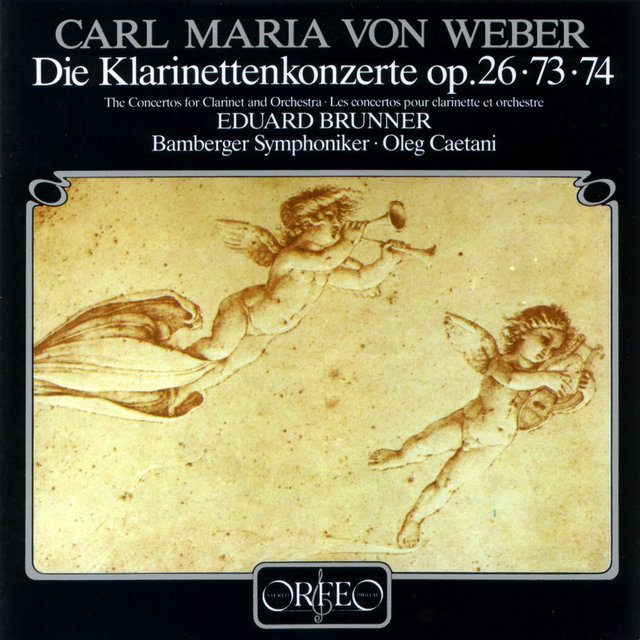 Weber: Clarinet Concertos Nos. 1, 2 & Clarinet Concertino in E-Flat Major, Op. 26