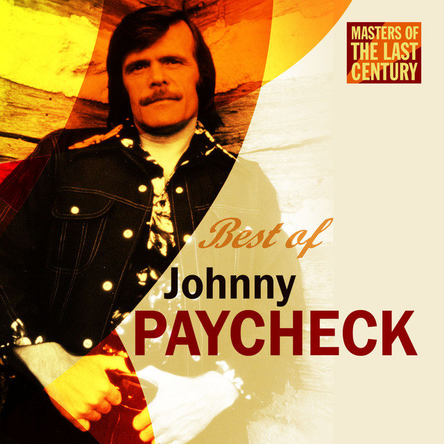 Masters Of The Last Century: Best of Johnny Paycheck