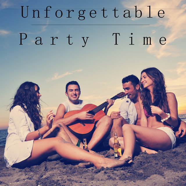 Unforgettable Party Time - Ultimate Sunset Beach Chill, Sexy Beat, Leave the Future Behind, Elevative Dance, Born to Lounge