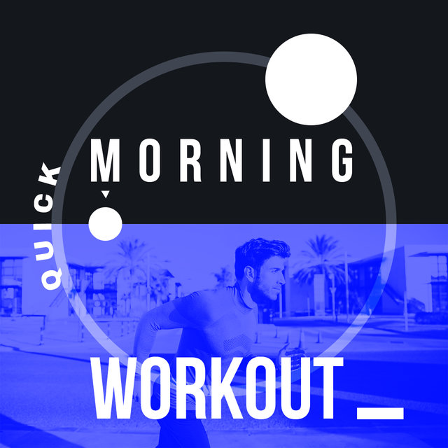 Morning Quick Workout - Collection of Best Chill Out Vibes Perfect for Training, Fitness, Running, Explosion of Good Energy, Healthy Body Music