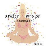 Under Wraps (Interlude)