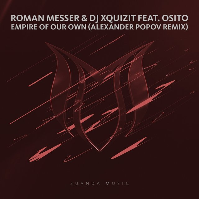 Empire Of Our Own (Alexander Popov Remix)