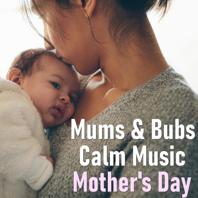 Mum & Bub Calm Music Mother's Day