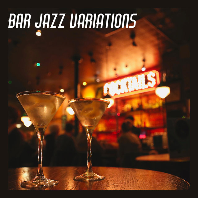 Bar Jazz Variations - Brilliant Instrumental Music That Will Create a Unique Atmosphere in Your Pub