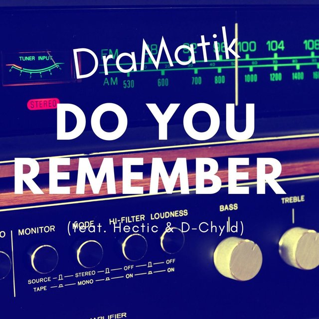 Do You Remember (feat. Hectic & D-Chyld)