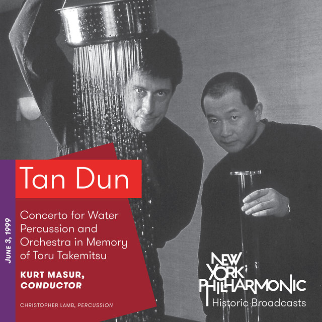 Tan Dun: Concerto for Water Percussion and Orchestra in Memory of Toru Takemitsu (Recorded 1999)
