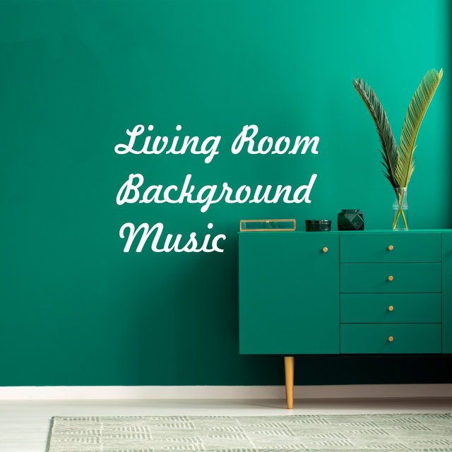 Living Room Background Music: Atmospheric Jazz for Home