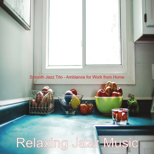 Smooth Jazz Trio - Ambiance for Work from Home
