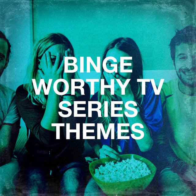Binge Worthy TV Series Themes