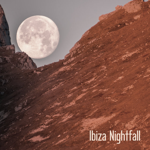 Ibiza Nightfall - Best Chillout To Listen To After Dark