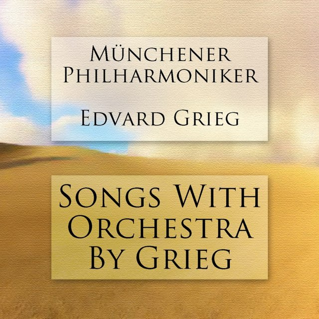 Songs With Orchestra By Grieg