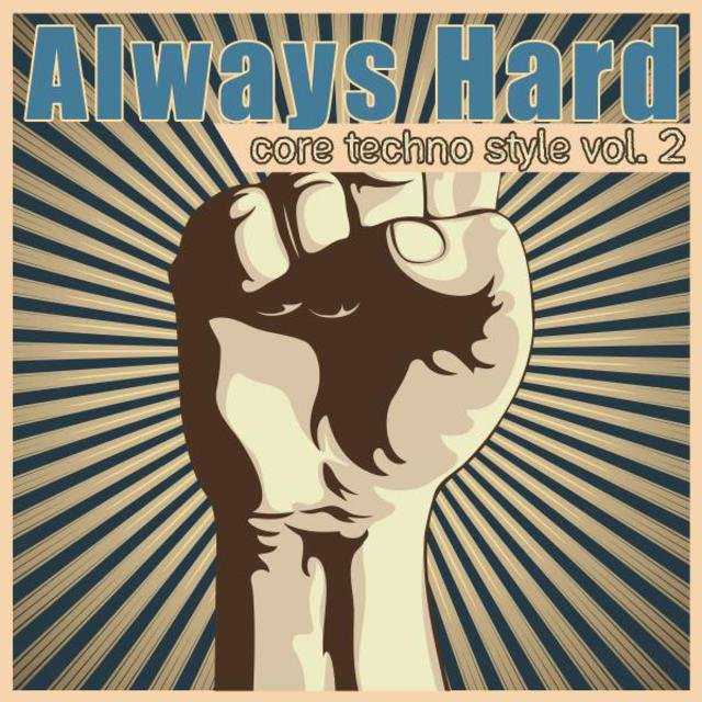 Always Hard - Core Techno Style, Vol. 2