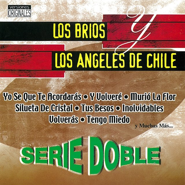 Serie Doble: Los Brios y Los Angeles De Chile