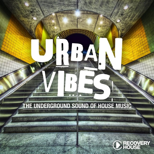 Urban Vibes - The Underground Sound of House Music