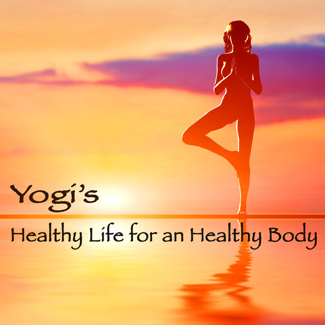 Yogi's Healthy Life for an Healthy Body – New Age Chillout Music for Asanas & Meditation in Yoga Space