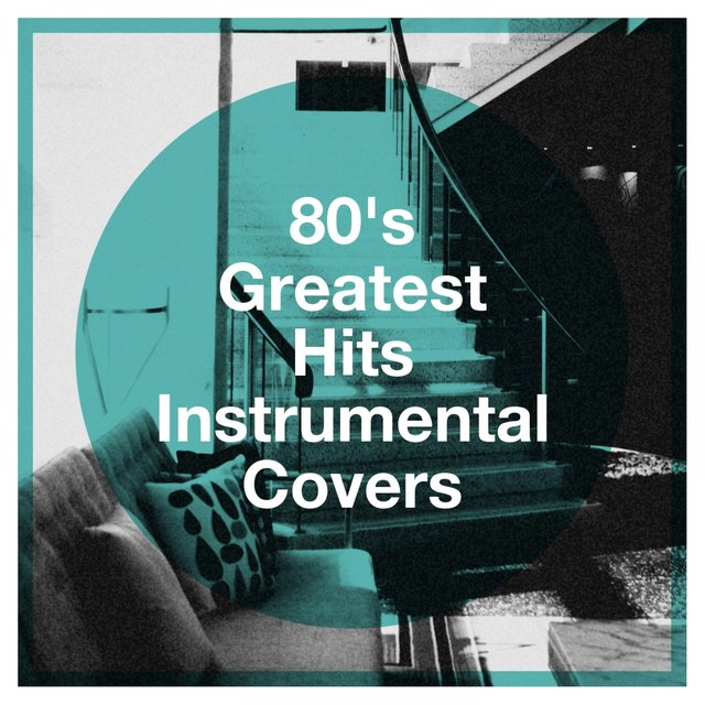 80's Greatest Hits Instrumental Covers
