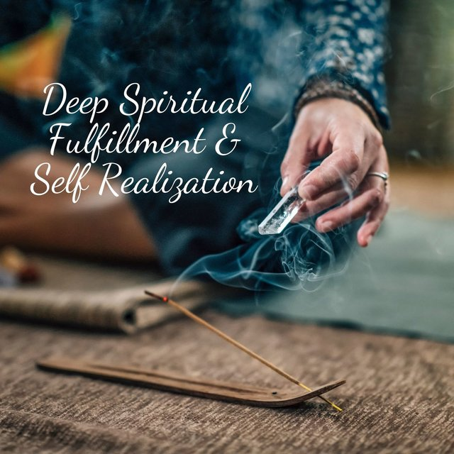 Deep Spiritual Fulfillment & Self Realization