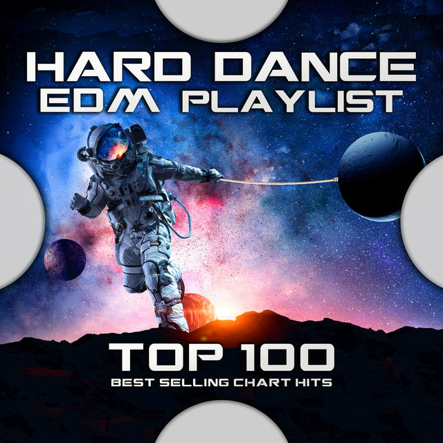 Hard Dance EDM Playlist Top 100 Best Selling Chart Hits