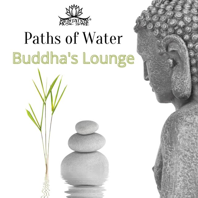 Paths of Water: Buddha's Lounge