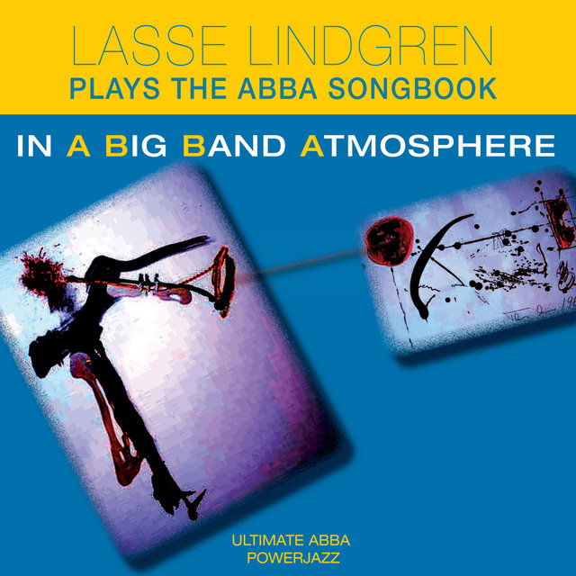 Lasse Lindgren Plays the Abba Songbook in a Big Band Atmosphere