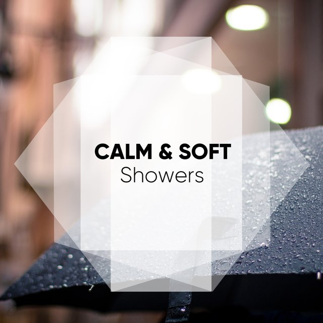 # 1 Album: Calm & Soft Showers