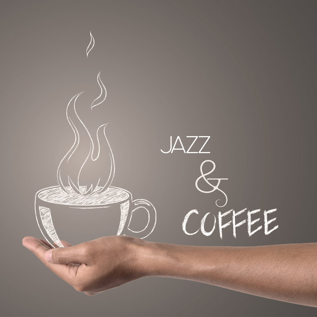 Jazz & Coffee – Smooth Jazz for Relaxation, Cafe Music, Mellow Songs to Calm Down, Smooth Jazz to Rest