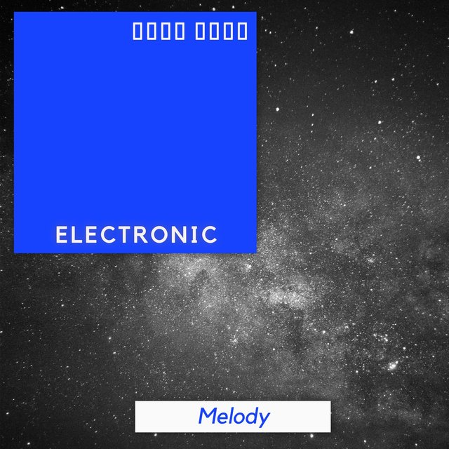 2019 Electronic Melody