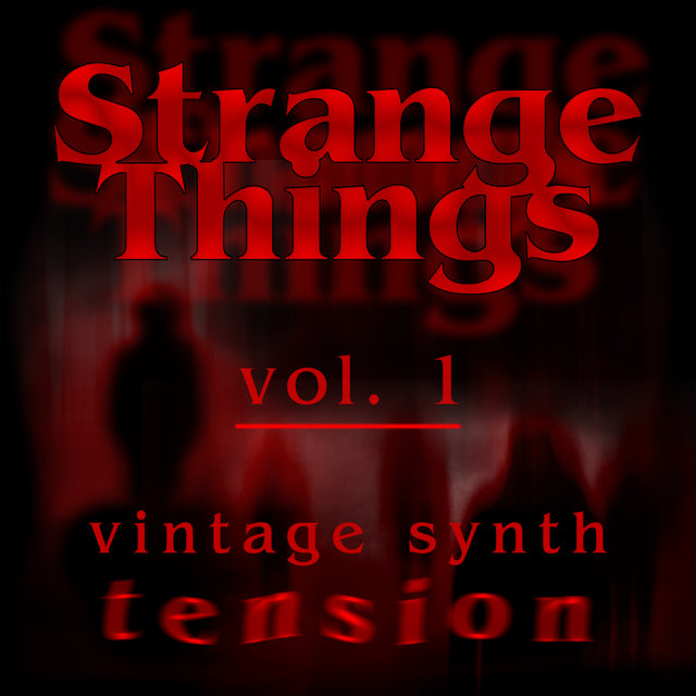 Strange Things: Vintage Synth Tension, Vol. 1