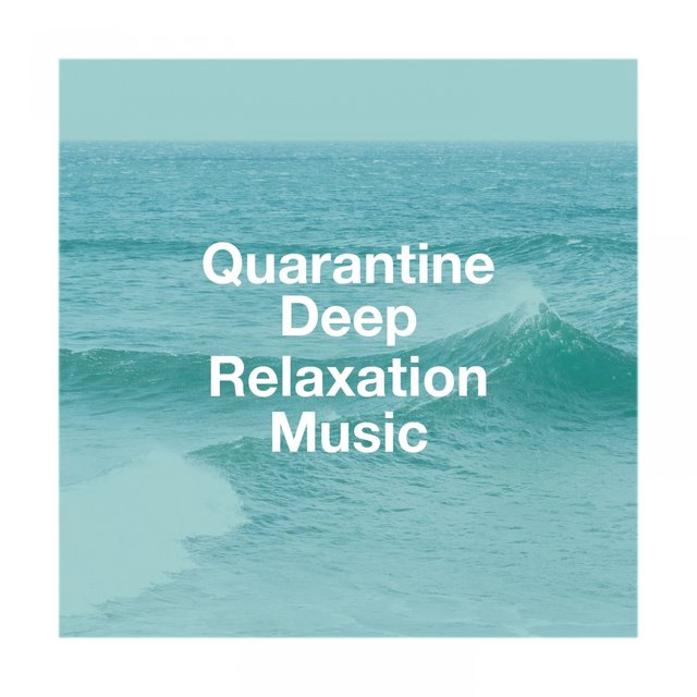 Quarantine Deep Relaxation Music