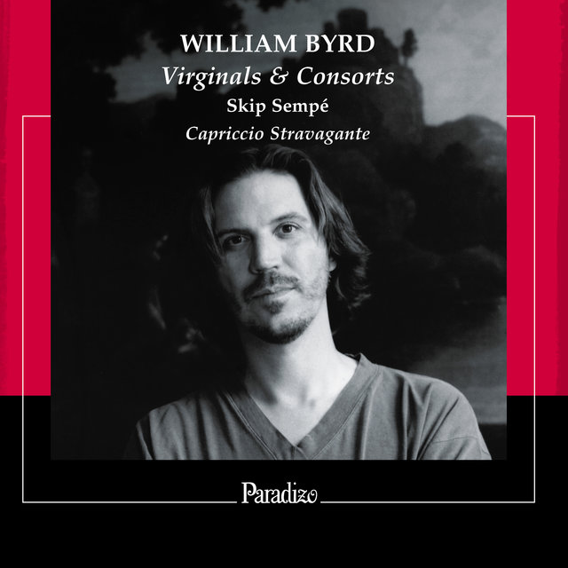 William Byrd: Virginal & Consorts