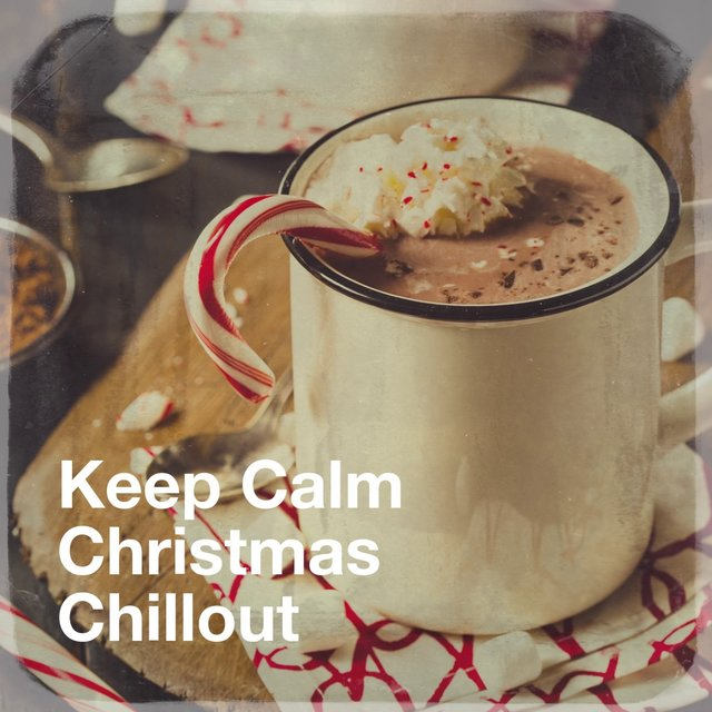 Keep Calm Christmas Chillout