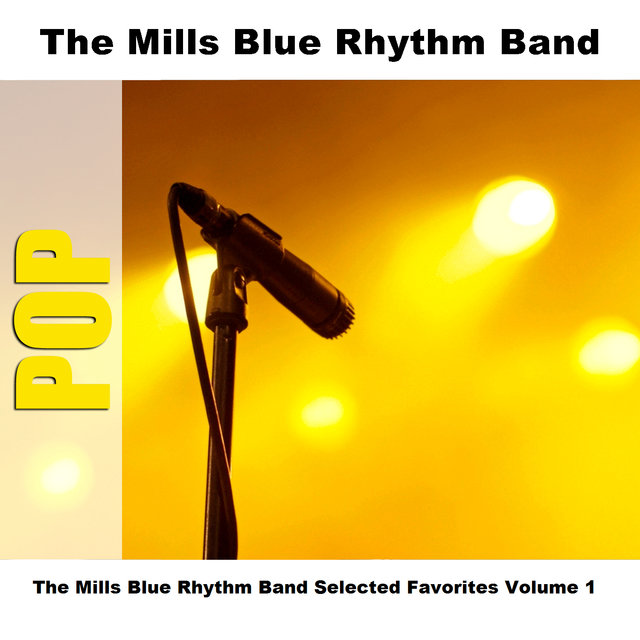 The Mills Blue Rhythm Band Selected Favorites Volume 1