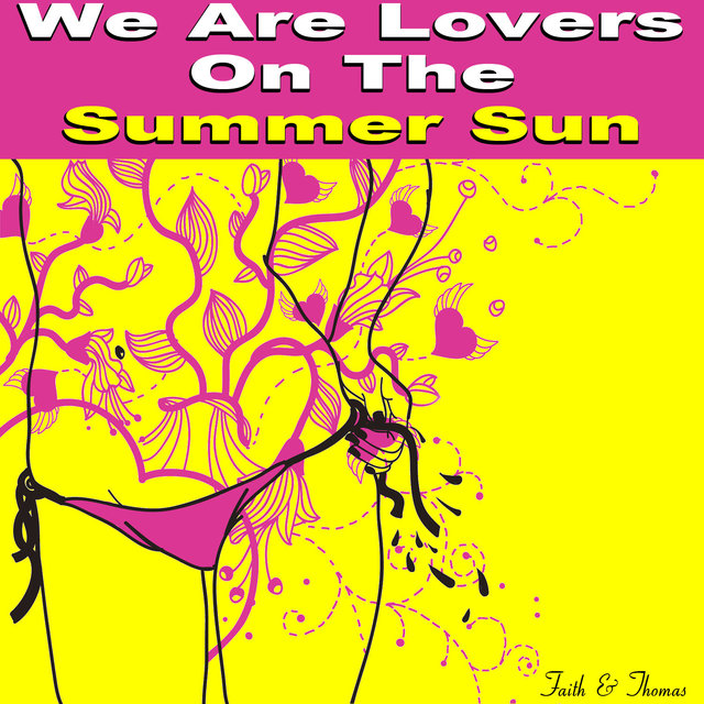 We Are Lovers on the Summer Sun