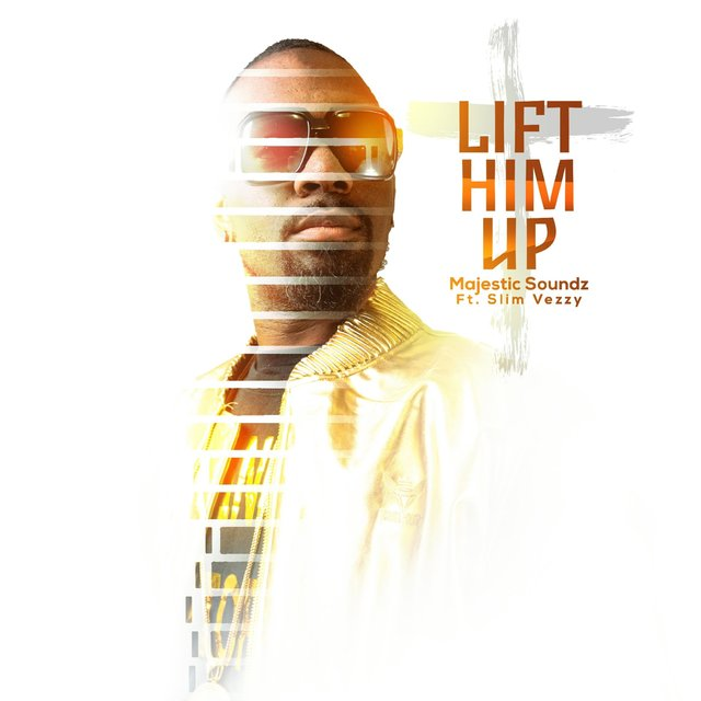 Cover art for album Lift Him Up (feat. Slim Vezzy) by Majestic Soundz